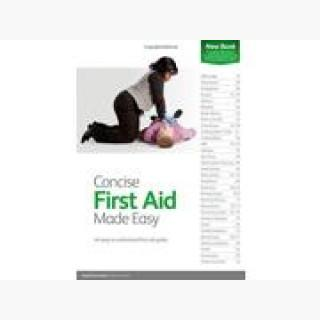 Concise First Aid Made Easy: An Easy to Understand First Aid Guide