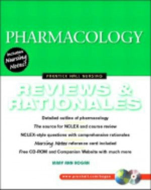 Pharmacology: Reviews & Rationales (Prentice Hall Nursing Reviews & Rationales Series)by Mary Ann Ho